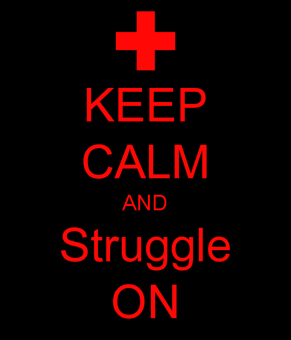 keep-calm-and-struggle-on-5